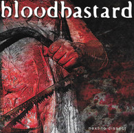 Bloodbastard - Next to Dissect