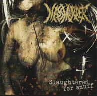 Massmurder - Slaughtered for Snuff