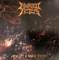 Aborted Fetus - The Art of Violent Torture