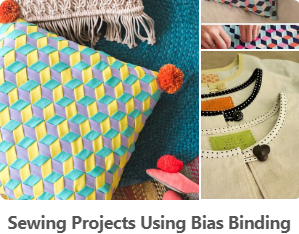 Sewing Projects Using Bias Binding