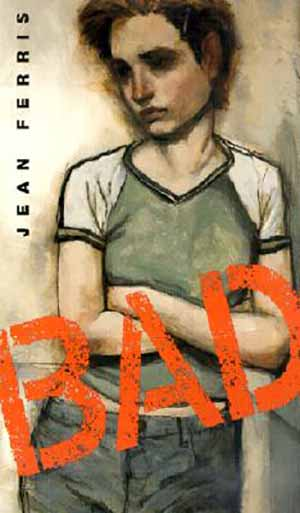 Bad by Jean Ferris Teacher Guide, Lesson Plans, Novel Unit