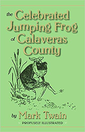 The Celebrated Jumping Frog of Calaveras County by Mark Twain Teacher Guide, Lesson Plans