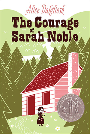The Courage of Sarah Noble by Alice Dalgliesh Teacher Guide, Lesson Plans, Novel Unit, Activities