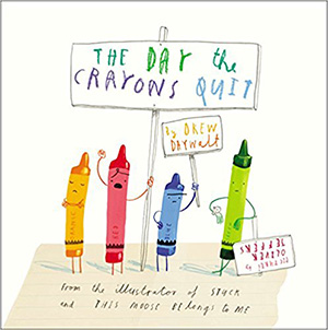 The Day the Crayons Quit by Drew Daywalt Teacher Guide, Lesson Plans, Activities