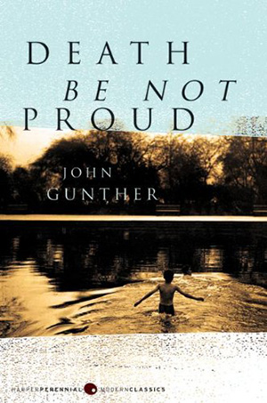 Death Be Not Proud by John Gunther Teacher Guide, Lesson Plan, Novel Unit, Activities
