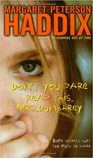 Don't You Dare Read This Mrs. Dunphrey by Margaret P. Haddix Teacher Guide, Lesson Plans, Novel Unit