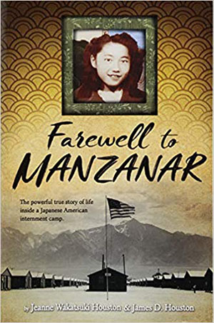 Farewell to Manzanar by Jeanne Wakatsuki Houston Teacher Guide, Lesson Plans, Novel Unit