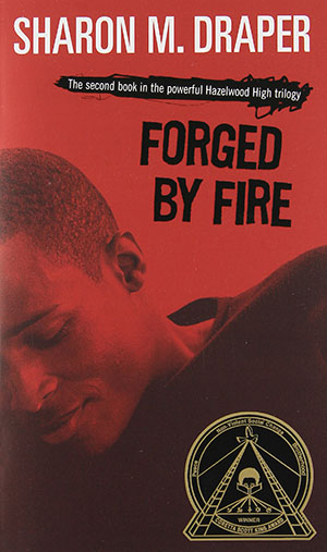 Forged By Fire by Sharon M. Draper Teacher Guide, Lesson Plans, Novel Unit