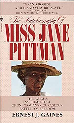 The Autobiography of Miss Jane Pittman by Ernest Gaines Lesson Plans, Teacher Guide, Novel Unit, Activities