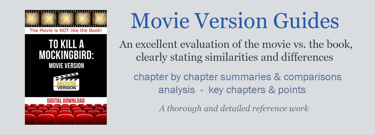 Movie Version guides give a chapter-by-chapter analysis of how the book is different from (and the same as) the movie version.