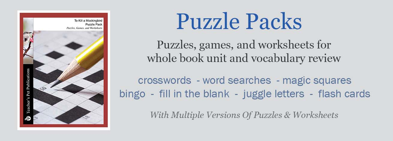 Puzzle Packs have activities and games for whole book review after the completion of your novel unit. Crossword puzzles, word searches, magic squares, and more!