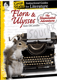 Flora & Ulysses: An Instructional Guide for Literature
