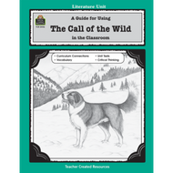 A Guide for Using The Call of the Wild in the Classroom