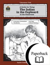 A Guide for Using The Indian in the Cupboard in the Classroom