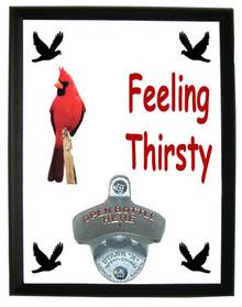 Cardinal Feeling Thirsty Bottle Opener Plaque