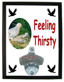 Dove Feeling Thirsty Bottle Opener Plaque