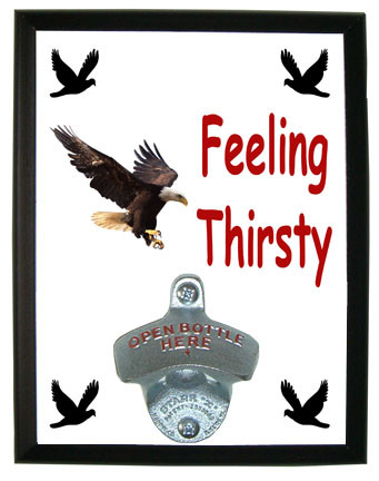 Eagle Feeling Thirsty Bottle Opener Plaque