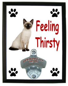 Siamese Cat Feeling Thirsty Bottle Opener Plaque