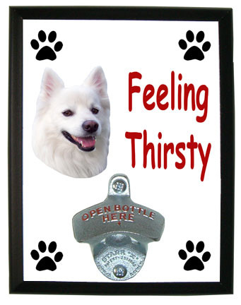 American Eskimo Feeling Thirsty Bottle Opener Plaque