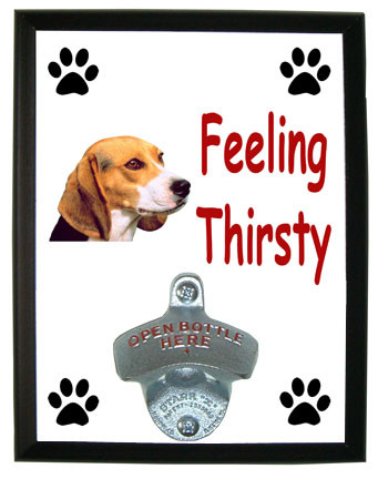 Beagle Feeling Thirsty Bottle Opener Plaque