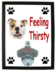 Bulldog Feeling Thirsty Bottle Opener Plaque