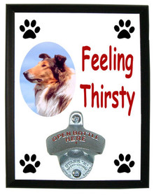 Collie Feeling Thirsty Bottle Opener Plaque