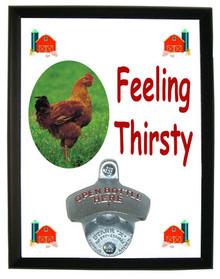 Chicken Feeling Thirsty Bottle Opener Plaque