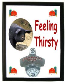 Pig Feeling Thirsty Bottle Opener Plaque