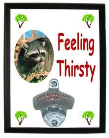 Raccoon Feeling Thirsty Bottle Opener Plaque