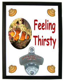 Clownfish Feeling Thirsty Bottle Opener Plaque