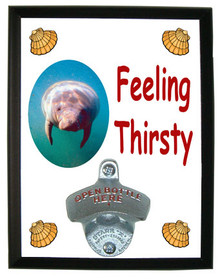 Manatee Feeling Thirsty Bottle Opener Plaque