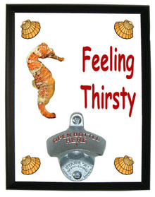Seahorse Feeling Thirsty Bottle Opener Plaque