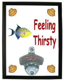 Triggerfish Feeling Thirsty Bottle Opener Plaque