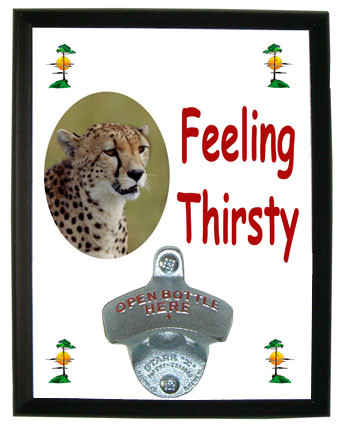 Cheetah Feeling Thirsty Bottle Opener Plaque