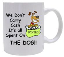 Cash Spent On The Dog: Mug