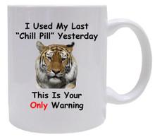 I Used My Last Chill Pill: Mug