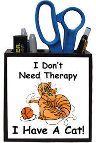 I Don't Need Therapy Cat: Pencil Holder