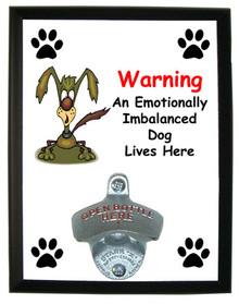 Emotionally Imbalanced Dog: Bottle Opener