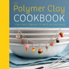 Polymer Clay Cookbook