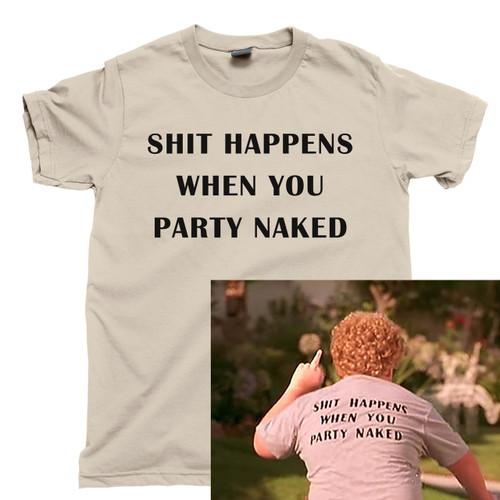 Shit Happens When You Party Naked T Shirt Bad Santa 2 Thurman Merman Tan Tee