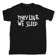 They Live We Sleep T Shirt They Live Movie Obey Rowdy Roddy Piper John Carpenter Movie Black Tee