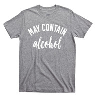 May Contain Alcohol T Shirt Weekends Sunday Funday Brunch Vodka Mimosa Wine Sport Gray Tee