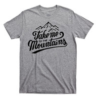 Take Me To The Mountains T Shirt Outdoor Hiking Appalachian Trail Camping Bonfires Sport Gray Tee