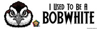 Wood Badge Bobwhite Bumper Sticker - White (SP5073)
