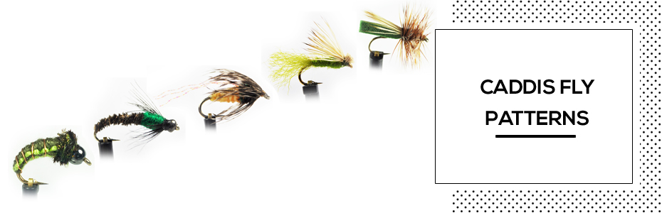 Caddis Fly Patterns