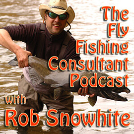 The Fly Fishing Consultant Podcast