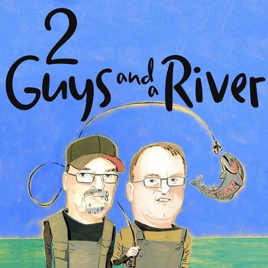 Podcast in 2 Guys And A River