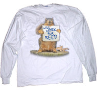 Will Work for Seed Long Sleeve T-shirt   Funny Squirrel