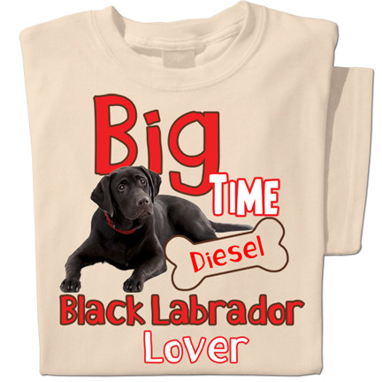 Big Time Black Labrador Lover T-shirt