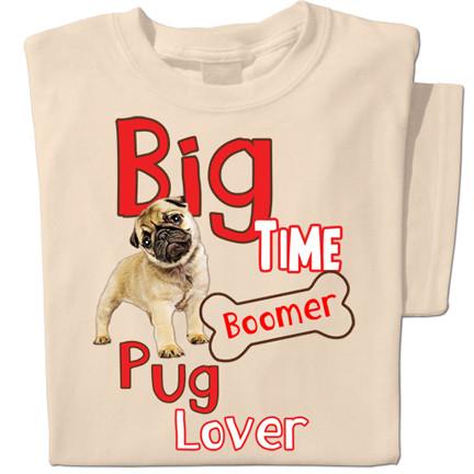Big Time Pug Lover t-shirt